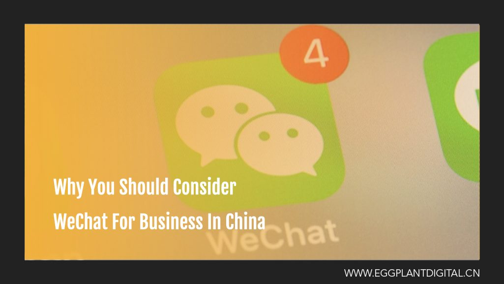 Why You Should Consider WeChat For Business In China