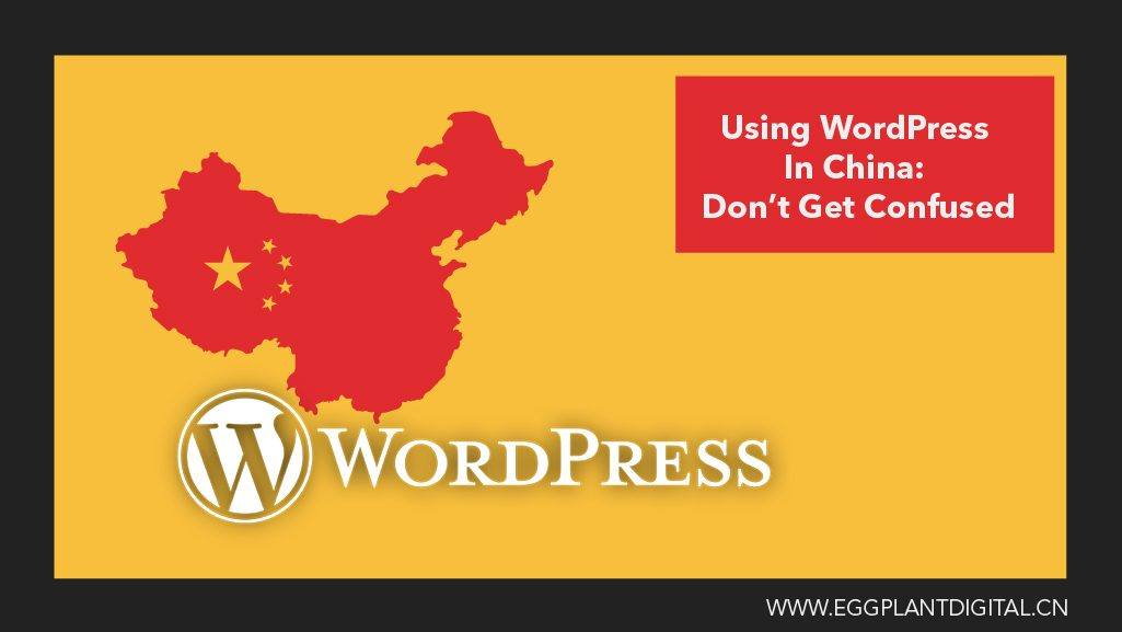 Using WordPress In China: Don't Get Confused