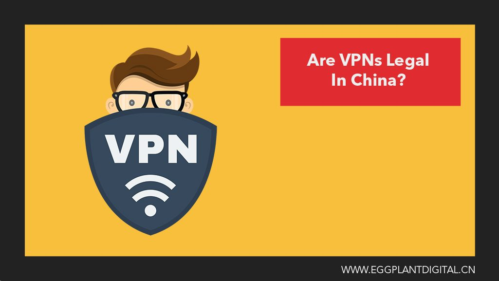 Are VPNs legal in china