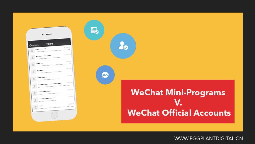 WeChat Mini-Programs V. WeChat Official Accounts
