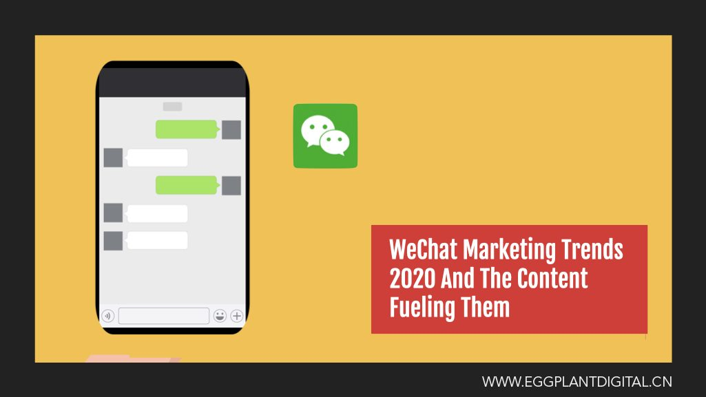 WeChat Marketing Trends 2020 And The Content Fueling Them
